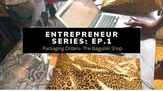 Entrepreneur Life : Ep:1. Watch me package orders -The Bagjunki Shop