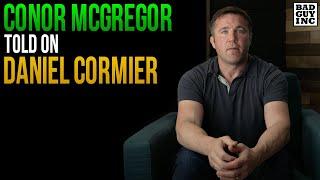 Conor McGregor TATTLED on Daniel Cormier…