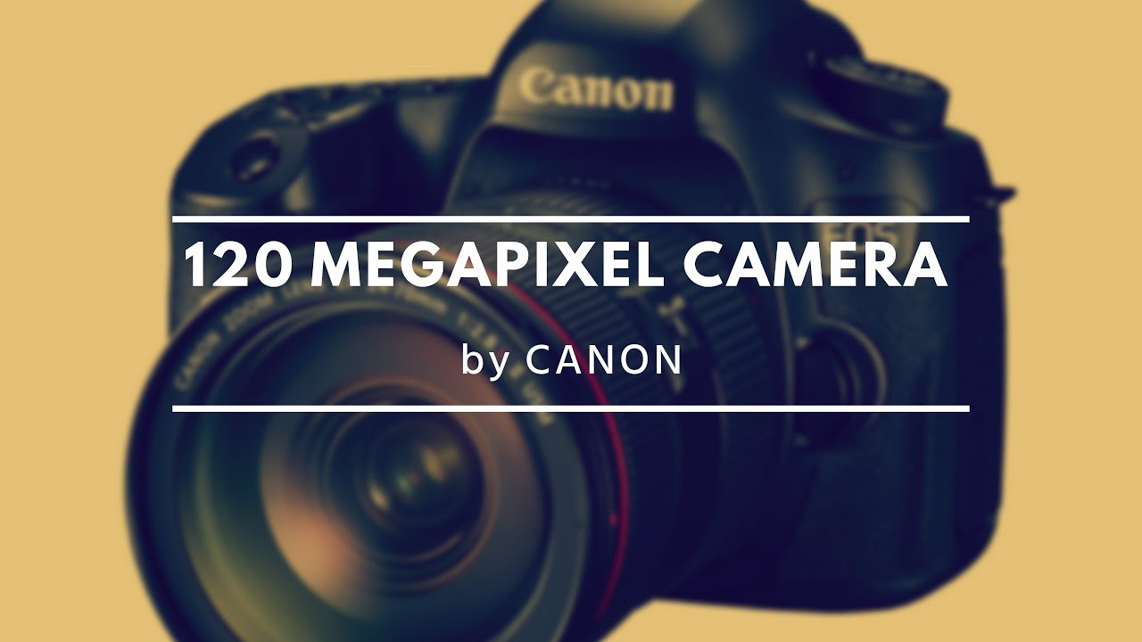 Canon EOS 120 megapixel camera / Canon EXPO 2015 - YouTube