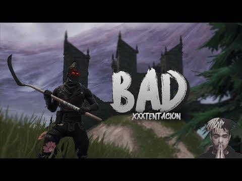 """BAD!"" - Fortnite Montage (XXXTENTACION)"