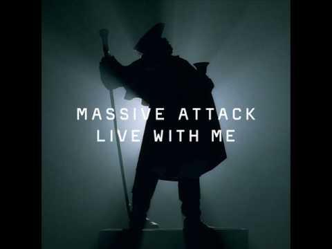 Massive Attack - Live With Me (Alternative Version)