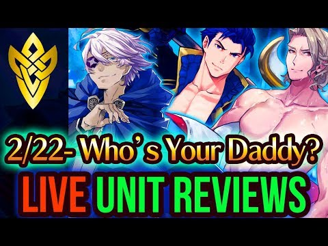 FEH LIVE Unit Reviews - DADDIES! Live viewer reviews! Feb  22 | Fire Emblem Heroes