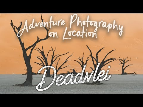 EP16 Adventure Photography On Location - Namibia - Deadvlei