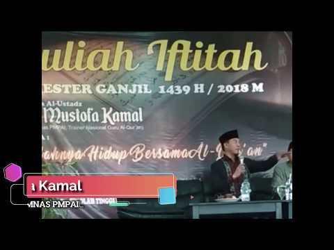 Tausiyah Kuliah Iftitah Semester Ganjil 1439 H/ 2018M Ust. Drs. Mustofa ...