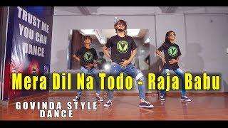Video Mera dil na todo - Raja Babu | Bollywood Govinda style dance Performance | Vicky Patel choreography download MP3, 3GP, MP4, WEBM, AVI, FLV April 2018