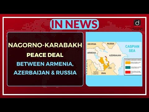 Nagorno - Karabakh Peace Deal Between Armenia, Azerbaijan And Russia - In News