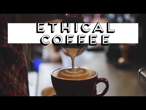 ETHICAL COFFEE // COFFEE WITH A CONSCIENCE