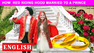 How the Little Red Riding Hood married the prince | Modern English Fairy Tales by Chiki-Piki