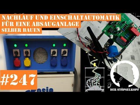 Der Stöpselkopf #247 Nachlauf und Einschaltautomatik für eine Absauganlage selber bauen (1/4)
