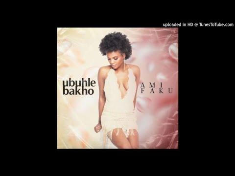 Ami Faku Ubuhle Bakho Videos Songs Discography Lyrics