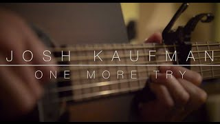 Josh Kaufman - One More Try (solo acoustic)