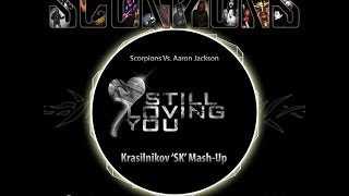 Scorpions Vs. Aaron Jackson - Still Loving You (Krasilnikov