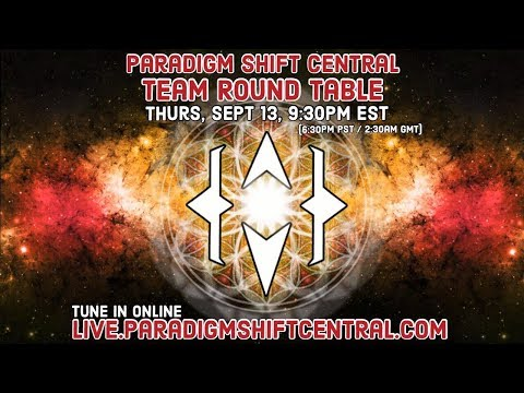 Paradigm Shift Central: Team Round Table. Sept 13, 2018.
