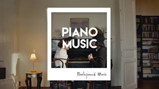 [No Copyright Music] PIANO MUSIC INSTRUMENTAL | FREE Background Music Downloads for Videos