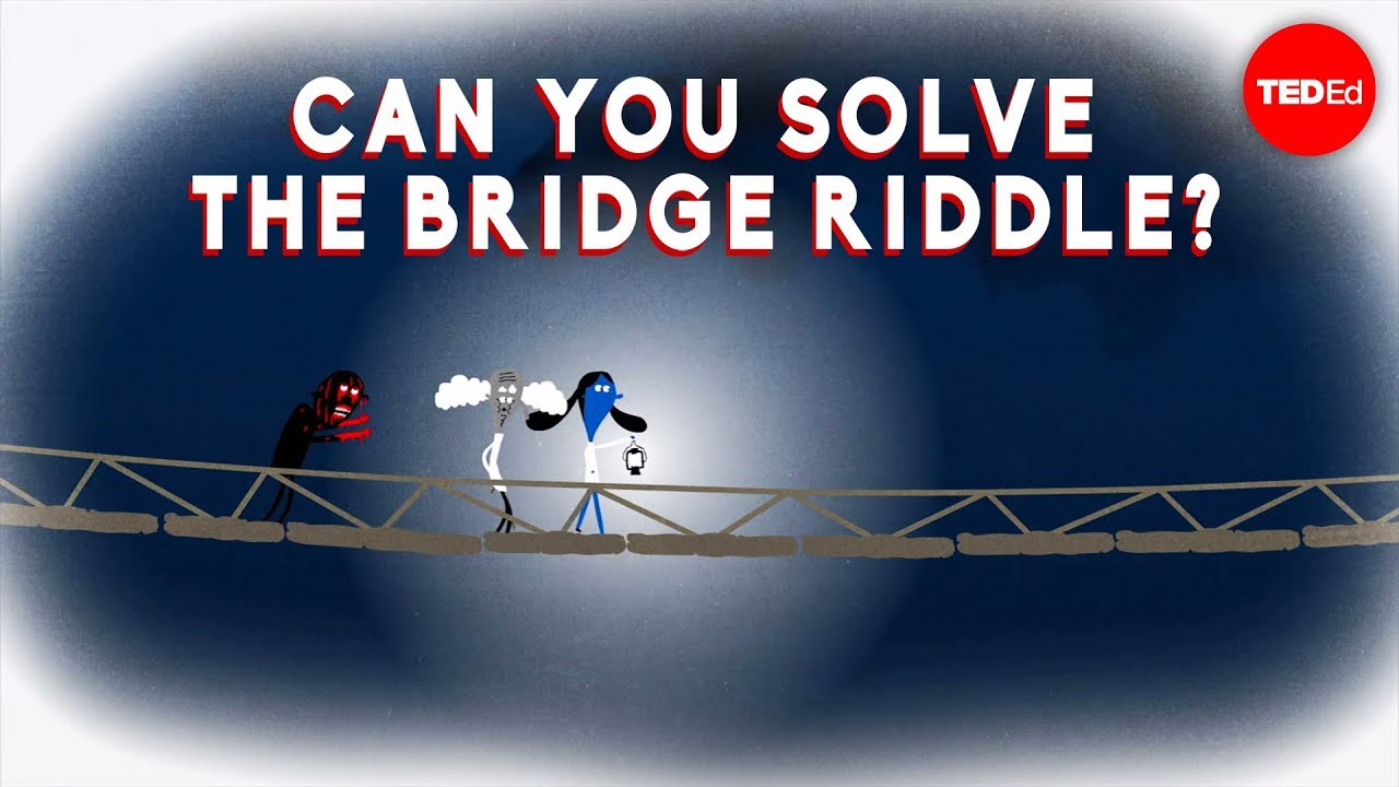 Can you solve the bridge riddle? - Alex Gendler