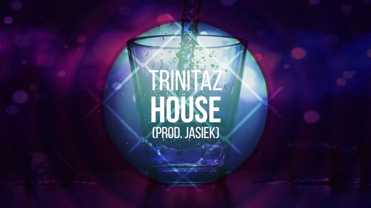 Trinitaz - House (Incognito x Yung SDR x Leon Loew x Entante) prod. Jasiek x M80