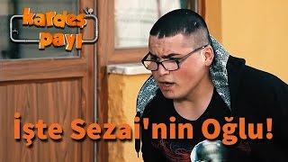 Kardeş Payı 10.Bölüm - İşte Sezai'nin Oğlu!