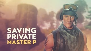 "Saving Private Ep.3 | ""Master-P"" (Fortnite Battle Royale)"