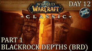 Blackrock Depths (BRD) Part 1 | WoW Classic Gameplay | Priest Day 12 Leveling