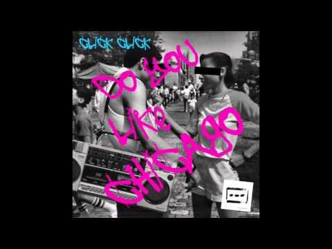 Click Click - Do You Like Chicago (Original Mix) [Kassette Records]