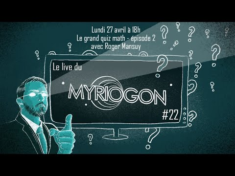 Le grand Quiz Maths de Roger Mansuy, épisode 2 - Myriogon #22