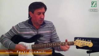 Fevzi Qizmolli  🎸 LIVE MUZIK