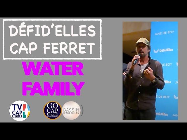 DÉFID'ELLES - Intervention de Bernard Crepel  - Water Family Du flocon à la Vague  -Lège-Cap Ferret