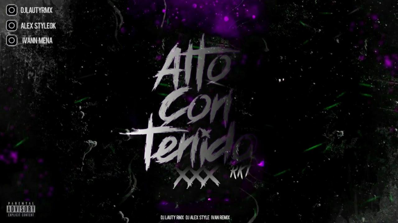 ALTO CONTENIDO - IVAN REMIX ft. DJLAUTYRMX & DJ ALEX STYLE