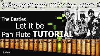 The Beatles - Let it be (Pan Flute TUTORIAL)