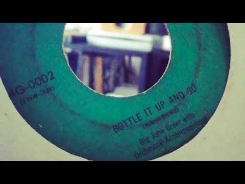 Bottle It Up and Go - Big John Greer