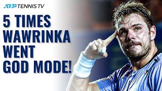 5 Times Stan Wawrinka Went God Mode!