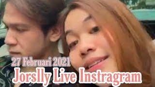 Jorslly Live Instragram - 27 Februari 2021