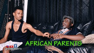 AFRICAN PARENTS THE HUSH PUPIL FATHER | Homeoflafta Comedy