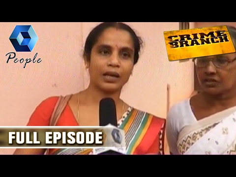 Crime Branch : Security Worker Kills Home Nurse In Kunnamkulam | 20th February 2017 |  Full Episode