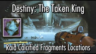 Destiny The Taken King - 5 Calcified Fragments in The King