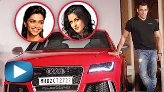 Katrina Kaif Or Deepika Padukone - Who Will Salman Gift An Audi RS 7 ?
