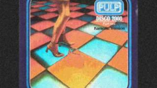 Pulp - Disco 2000 (Karaoke+Lyrics)