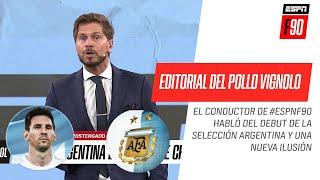 Editorial del Pollo Vignolo: la Copa América y una nueva ilusión de ver a Messi ganar con Argentina