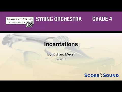 Incantations, by Richard Meyer – Score & Sound