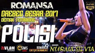 Polisi NURMA SILVIA - ROMANSA GREBEG BESAR 2017 DEMAK.mp3