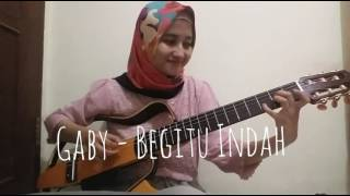 Video Gaby - Begitu Indah (Cover by Filza Syazwina) download MP3, 3GP, MP4, WEBM, AVI, FLV Juli 2018