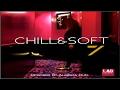 CHILL & SOFT VOL. 7