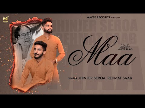 Download New Punjabi Songs 2021   Maa   Jhinjer Seroa   Rehmat Saab   Full Video   Latest Video Mavee Records