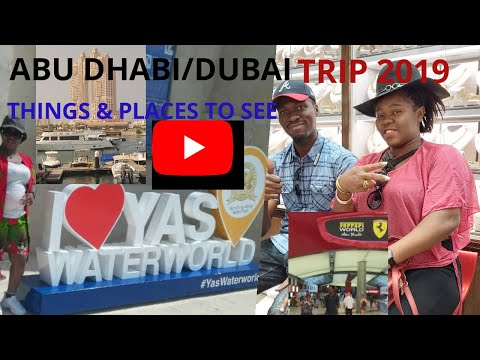 VACATION TO ABU DHABI/DUBAI 2019 | BEAUTIFUL PLACES IN UAE | FERRARI WORLD. | YAS WATER WORLD |