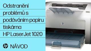 Odstranění problémů spodáváním papíru--tiskárna HP LaserJet 1020
