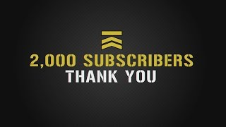2,000 Subscribers! Thank You! (Giveaway Closed)