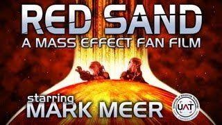 RED SAND: a Mass Effect fan film - starring MARK MEER