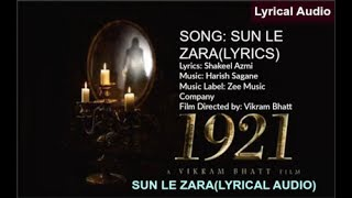 SUN LE ZARA | LYRICAL AUDIO VIDEO | VIKRAM BHAT | 1921 HORROR FILM