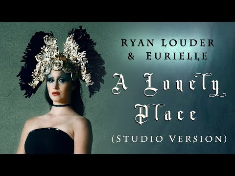 EURIELLE & RYAN LOUDER: A Lonely Place - Studio Version (Official Lyric Video)