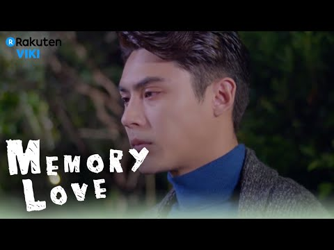 Memory Love - EP17 | Break Up?! [Eng Sub]